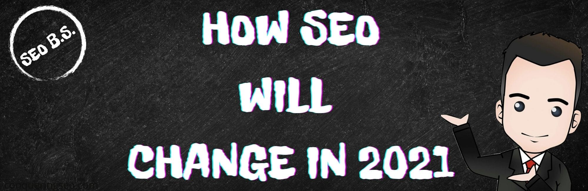 picture banner of How SEO Will Change in 2021