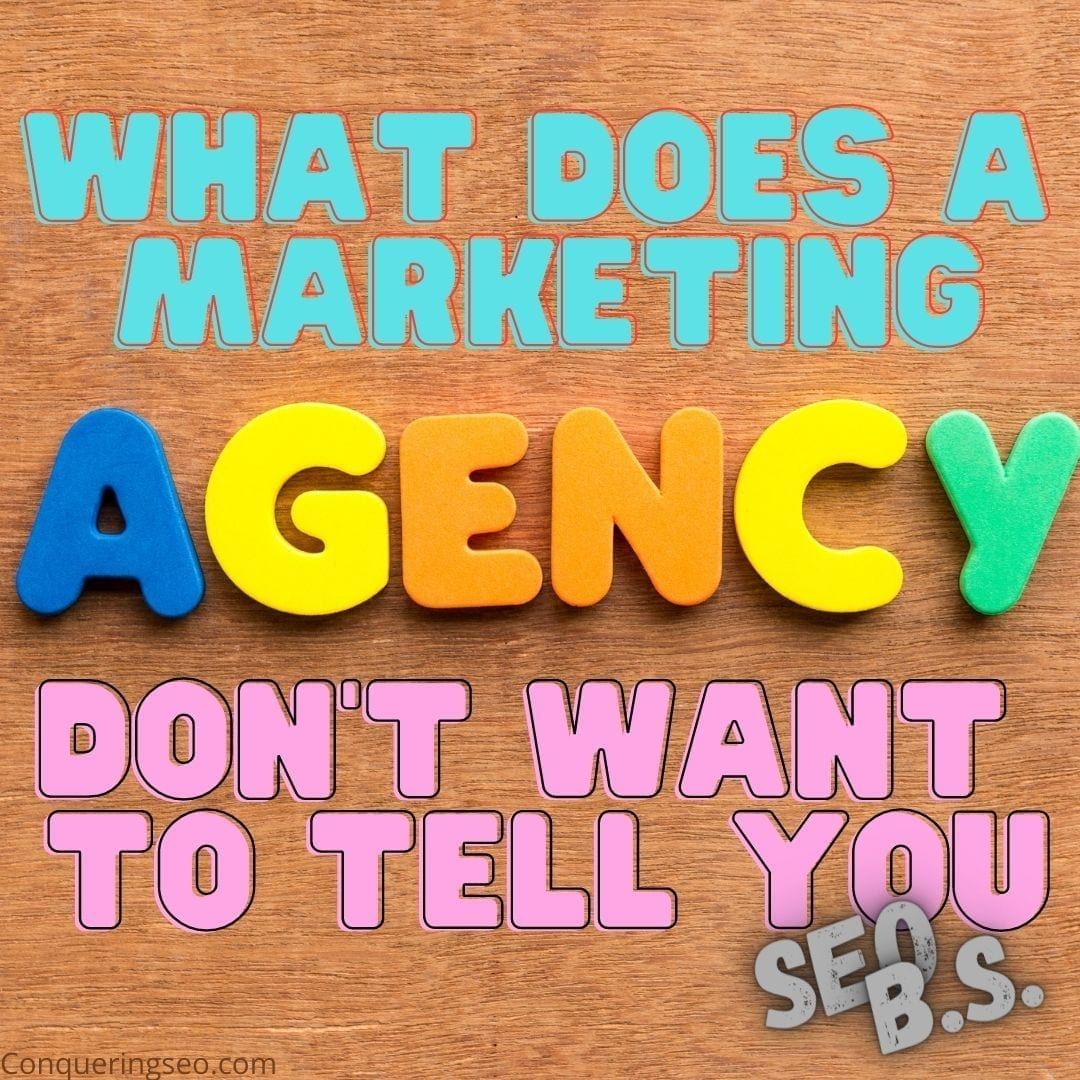What Marketing Agencies Don't Want to Tell You