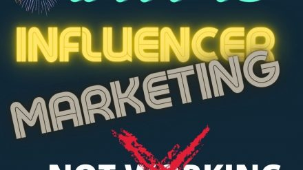 Why is Influencer Marketing Not Working