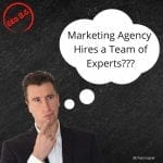 picture of if marketing agencies hire a team of experts