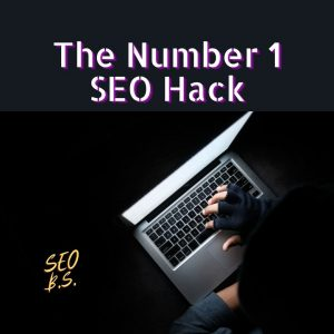 picture of The Number 1 SEO Hack featured image